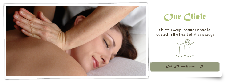 Getting a Shiatsu Massage- Our Clinic Shiatsu Acupuncture Centre is located in the heart of Mississauga Get Directions