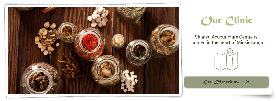 herbal ingredients- Our Clinic Shiatsu Acupuncture Centre is located in the heart of Mississauga Get Directions